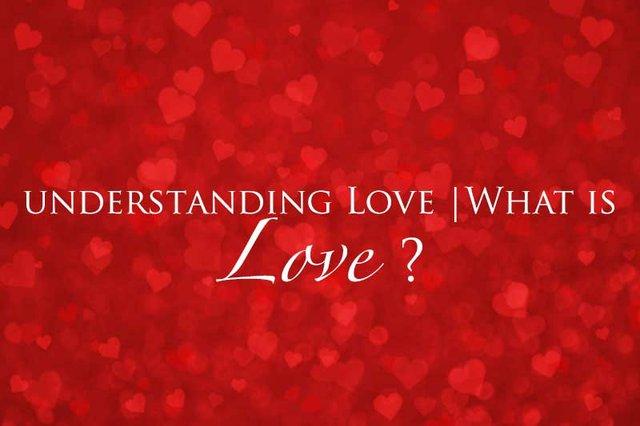 Understanding Love | What is Love?