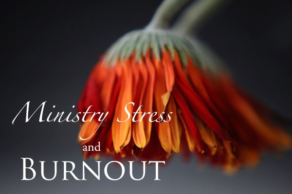 Ministry Stress and Burnout