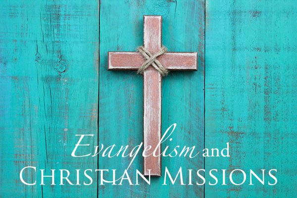 Christian Missions, Evangelism