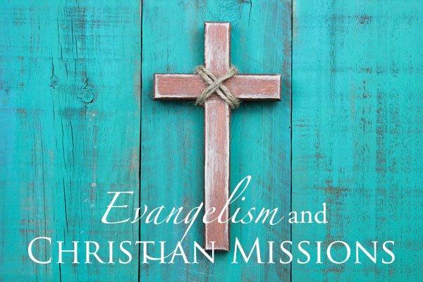 Christian Missions, Evangelism